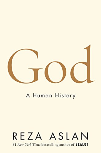 God a human history kindle edition by reza aslan religion god a human history by aslan reza fandeluxe Gallery