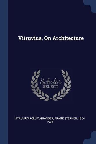 Vitruvius, On Architecture