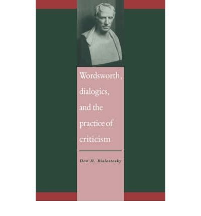 Download [ [ [ Wordsworth, Dialogics and the Practice of Criticism[ WORDSWORTH, DIALOGICS AND THE PRACTICE OF CRITICISM ] By Bialostosky, Don H. ( Author )May-15-2008 Paperback pdf epub