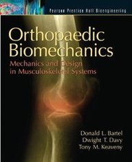 Orthopaedic Biomechanics: Mechanics And Design In Musculoskeletal Systems Orthop