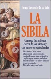 La sibila: Conozca Las Antiguas Claves De Los Suenos Y Sus Numeros Equivalentes / Learn the Ancient Key of Dreams and Their Equivalent Numbers (Spanish Edition)