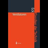 Ventilatoren: Entwurf und Betrieb der Radial-, Axial- und Querstromventilatoren (Klassiker der Technik)