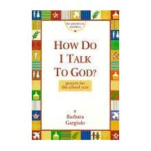 How Do I Talk to God?: Prayers for the School Year