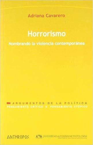 Horrorismo. Nombrando La Violencia Contemporánea por Adriana Cavarero