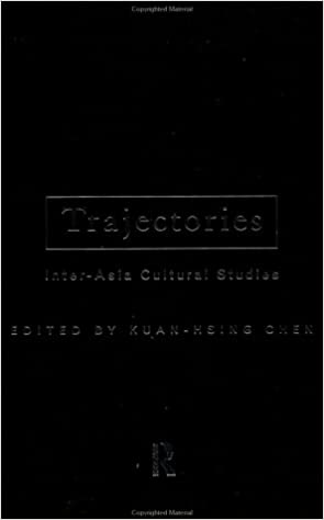 Download Trajectories: Inter-Asia Cultural Studies (Culture and Communication in Asia) PDF, azw (Kindle)