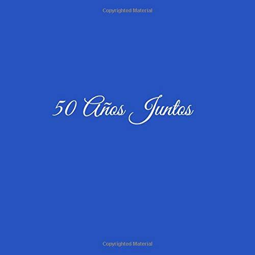 Libro De Visitas 50 años juntos para Aniversário de Bodas decoracion accesorios ideas regalos eventos firmas fiesta hogar ... 21 x 21 cm Cubierta Azul ...