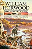 The Wolves of Time (1) – Journeys to the Heartland: Journeys to the Heartland v. 1