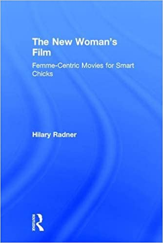 The New Woman's Film: Femme-centric Movies for Smart Chicks