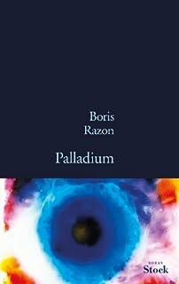 Palladium : roman, Razon, Boris