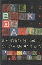 The Book Of David: How Preserving Families Can Cost Children's Lives by Richard J. Gelles (1996-08-01)