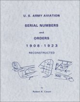 U. S. Army Aviation Serial Numbers and Orders 1908-1923 Reconstructed