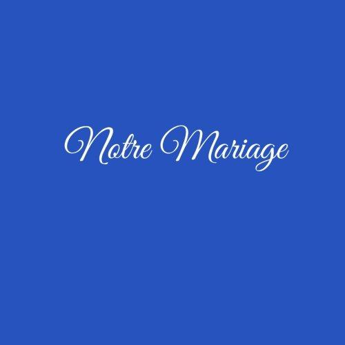 Notre Mariage ...: Livre d'Or Notre Mariage 21 x 21 cm Accessoires idee cadeau mariage couple invit decoration Couverture Bleu (French Edition)