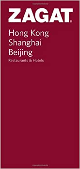 Hong Kong, Shanghai and Beijing (Zagat Guides)