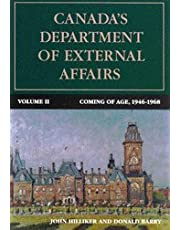 Canada's Department of External Affairs, Volume 2: Coming of Age, 1946-1968