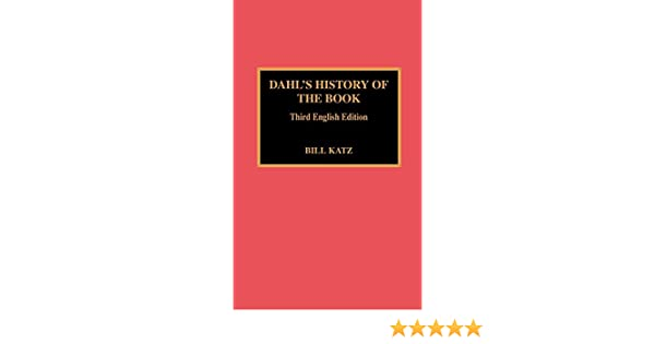 Dahls History of the Book: 3rd English Ed.