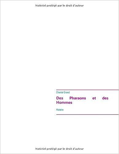 Télécharger en ligne Des pharaons et des hommes pdf, epub ebook