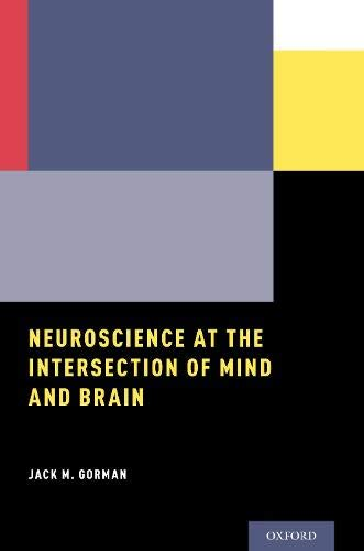 Neuroscience at the Intersection of Mind and - Jack Gorman