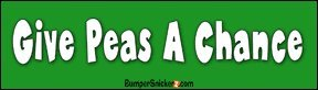 Give Peas A Chance - funny bumper stickers (Medium 10x2.8 (Give Peas)