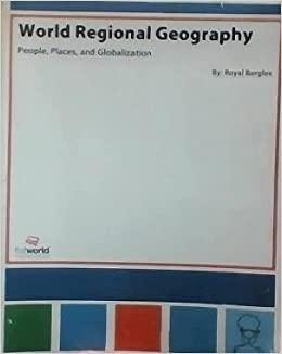 Lovely World Regional Geography People, Places And Globalization: Royal Berglee:  9781453323366: Amazon.com: Books