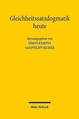 Gleichheitssatzdogmatik Heute: Beitrage Und Ergebnisse Des Gleichheitsrechtlichen Arbeitsgesprachs Vom 3. Bis 5. April 2016 in Der Fritz-thyssen-stiftung, Koln (German Edition)