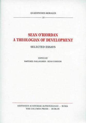 Sean O'Riordan: A Theologian of Development: Selected Essays (Quaestiones morales)