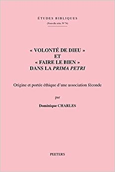 Book Volonte de Dieu Et Faire Le Bien Dans La Prima Petri: Origine Et Portee Ethique D'Une Association Feconde (Etudes Bibliques) (French Edition)
