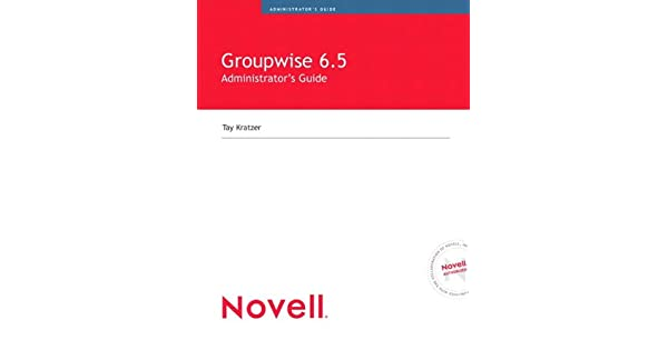Novells GroupWise 6 Administrators Guide