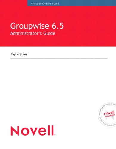 Download Novell GroupWise 6.5 Administrator's Guide (Novell Press) Pdf