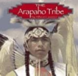 The Arapaho Tribe, Allison Lassieur, 0736809457