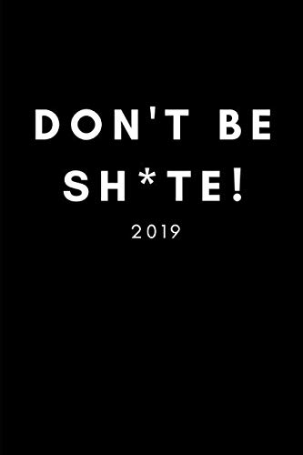 Don't Be Sh*te! 2019: Funny Scottish Phrase Week To View Daily Diary For Scot Men FromScotland...