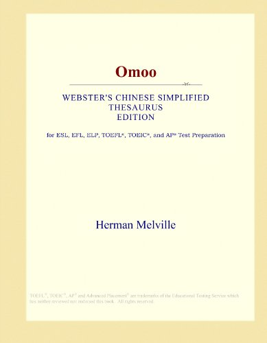 Omoo (Webster's Chinese Simplified Thesaurus Edition) by ICON Group International, Inc.