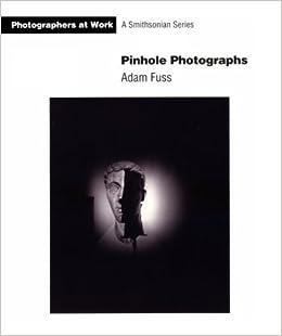 Pinhole Photographs Photographers At Work Adam Fuss 9781560986225 Amazon Books