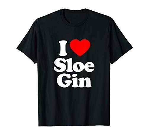 I Love Sloe Gin Heart Funny T-Shirt