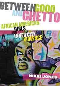 Price comparison product image Between Good and Ghetto: African American Girls and Inner-City Violence