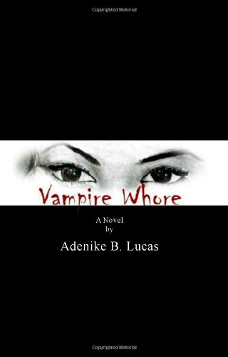 Book: Vampire Whore by Adenike B. Lucas