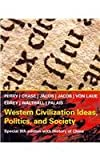 Western Civilization Ideas, Politics and Society: With History of China, Marvin Perry, Myrna Chase, James R. Jacob, Margaret C. Jacob, Theodore H. Von Laue, 1111467153