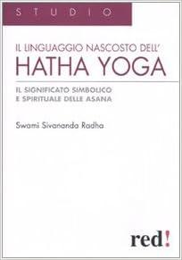 Il Linguaggio nascosto dellhatha yoga. Il significato ...