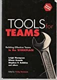 Tools for Teams : Building Effctive Teams Workplace, Thompson, Leigh L. and Aranda, Eileen K., 0536617503