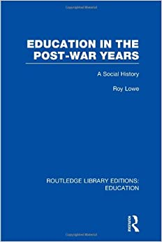 Book Education in the Post-War Years: A Social History (Routledge Library Editions: Education)