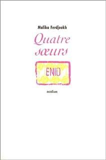 Quatre soeurs [01] : Enid, Ferdjoukh, Malika