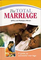 Total Marriage: A Guide to Successful Marriage