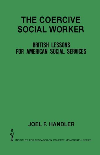 The Coercive Social Worker: British Lessons for American Social Services pdf