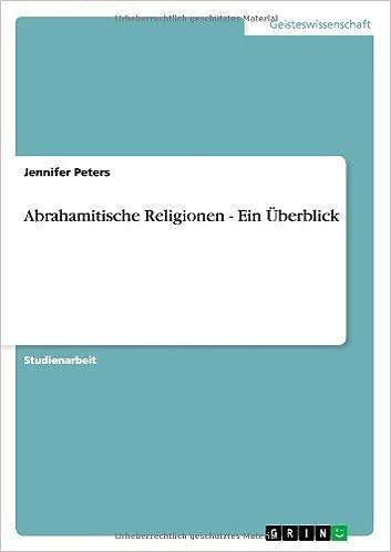 Abrahamitische Religionen - Ein Uberblick