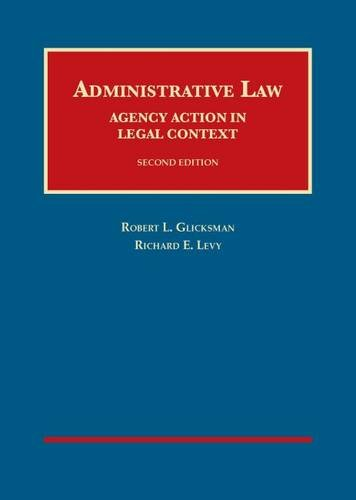 Administrative Law Agency Action in Legal Context University Casebook Series
