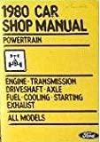Ford 1980 Car Shop Manual: Powertrain, Engine, Transmission, Driveshaft, Axle, Fuel, Cooling, Starting, Exhaust, All Models