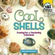 Cool Shells: Creating Fun and Fascinating Collections! (Cool Collections (Antique Checkerboard)