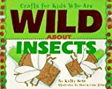 Crafts for Kids Who Are Wild about Insects, Kathy Ross, 076130276X
