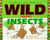 Crafts/Kids Wild About Insects (Crafts for Kids Who Are Wild About) -