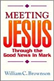 Meeting Jesus, William C. Brownson, 0801010365