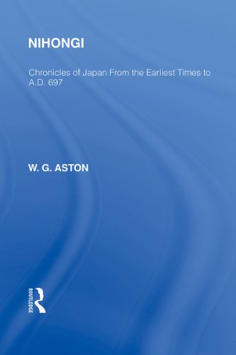 Download Nihongi: Chronicles of Japan From the Earliest Times to A D 697 (Routledge Library Editions: Japan) Pdf